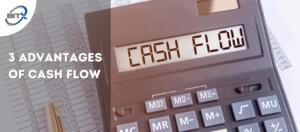 3 Advantages of Cash Flow