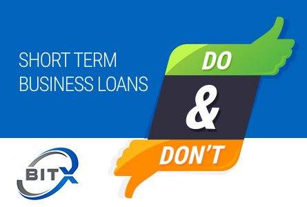 6 DO'S AND DON'TS OF SHORT-TERM BUSINESS LOANS