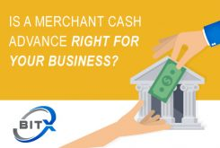 Is a Merchant Cash Advance Right For Your Business?