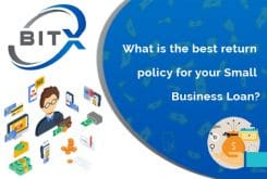 Return Policy for you Small Business Loans