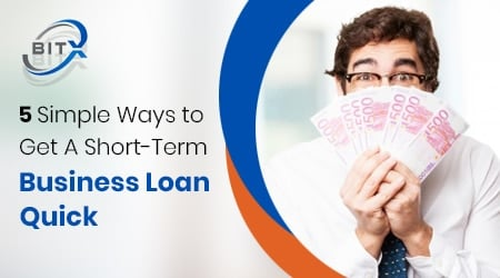 5 simple ways to get a short-term business loan quick