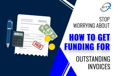 How to Get Funding for Outstanding Invoices