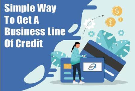Simple Way to Get A Business Line of Credit