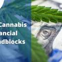 10 Cannabis Financial Roadblocks