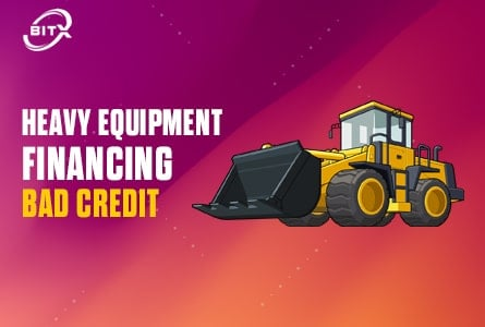 Heavy Equipment Financing for Bad Credit, BitX Funding Small Business Loans