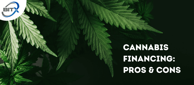 Cannabis Financing Pros & Cons | BitX Funding