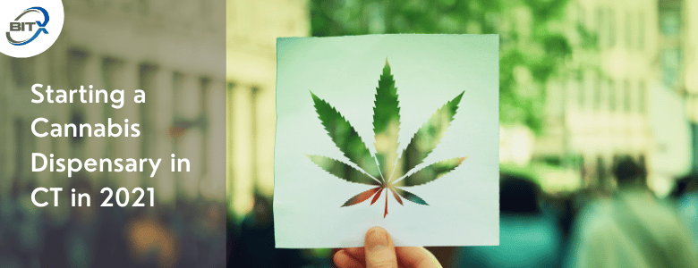 Starting a Cannabis Dispensary in CT in 2021
