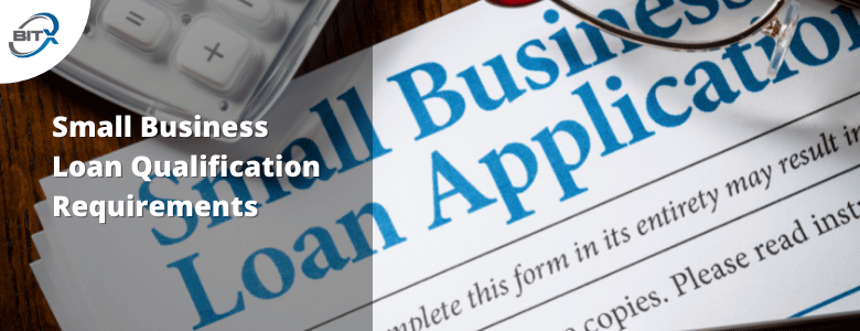 Small Business Loan Qualification Requirements | Featured Blog Image for Blost Post by BitX Funding